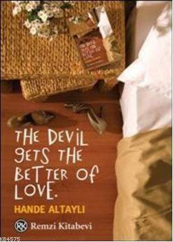 The Devil Gets the Better Of Love