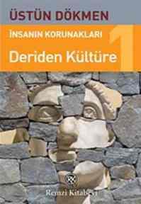 Deriden Kültüre (İnsanın Korunakları)