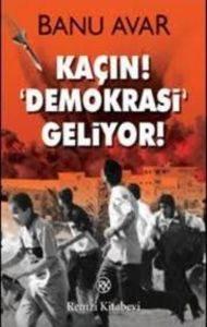 Kaçın! Demokrasi G ...