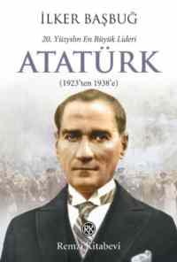 20.Yüzyılın En Büyük Lideri Atatürk (1923'ten 1938'e)