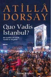 Quo Vadis İstanbul? Bir Kentin 20 Yıllık Tarihi ve Bugünü