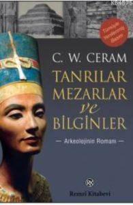 Tanrılar, Mezarlar ve Bilginler; Arkeolojinin Romanı