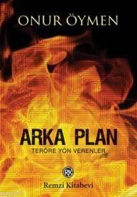 Arka Plan - Teröre Yön Verenler