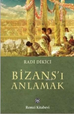 Bizans'ı Anlamak