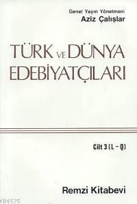 Türk ve Dünya Edebiyatçilari 3.cilt