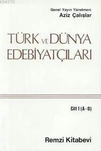 Türk ve Dünya Edebiyatçilari 1.cilt