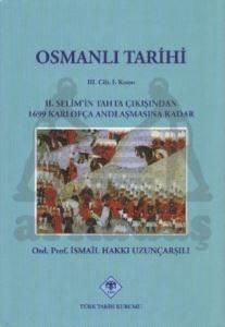 Osmanlı Tarihi 3. Cilt 1. Kısım 2. Selim'in Tahta Çıkışından 1699 Karlofça Andlaşmasına Kadar