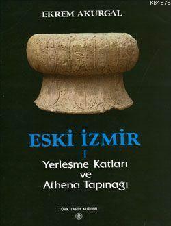 Eski İzmir I; Yerleşme Katları Ve Athena Tapınağı