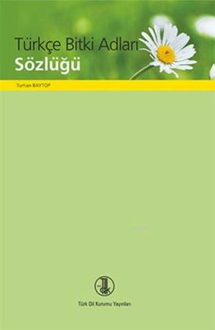 Türkçe Bitki Adları Sözlüğü (Ciltli)
