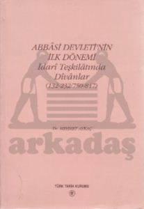 Abbasi Devleti'nin İlk Dönemi - İdari Teşkilatında Divanlar (132-232-750-847)