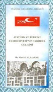 Atatürk Ve Türkiye Cumhuriyeti'nin Tarihsel Gelişimi