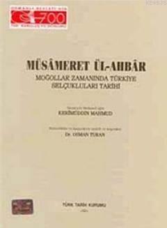 Müsameret Ül-Ahbar; Moğollar Zamanında Türkiye Selçuklular Tarihi