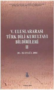 V. Uluslararası Türk Dili Kurultayı Bildirileri II