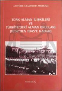 Türk - Alman İlişkileri ve Türkiye'deki Alman Okulları (1852'den 1945'e Kadar)