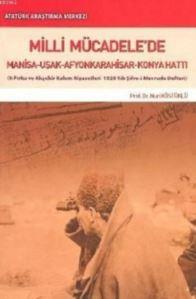 Milli Mücadele'de; Manisa Uşak Afyonkarahisar Konya Hattı