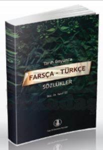 Tarih Boyunca Farsça - Türkçe Sözlükler