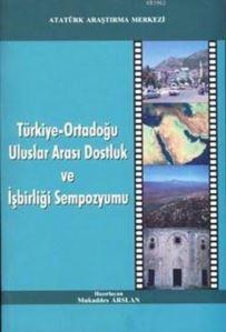 Türkiye-Ortadoğu Uluslar Arası Dostluk Ve İşbirliği Sempozyumu