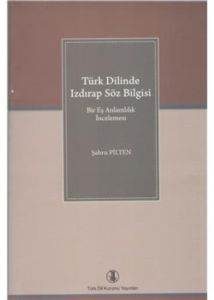 Türk Dilinde Izdırap Söz Bilgisi