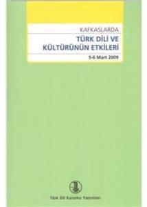 Kafkaslarda Türk Dili Ve Kültürünün Etkileri