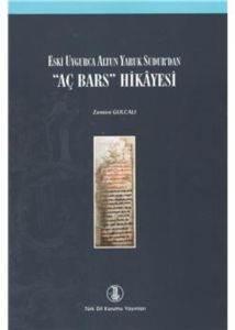"""Eski Uygurca Altun Yaruk Sudur'dan """"Aç Bars"""" Hikayesi"""