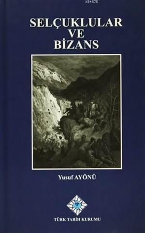 Selçuklular ve Bizans (Ciltli)