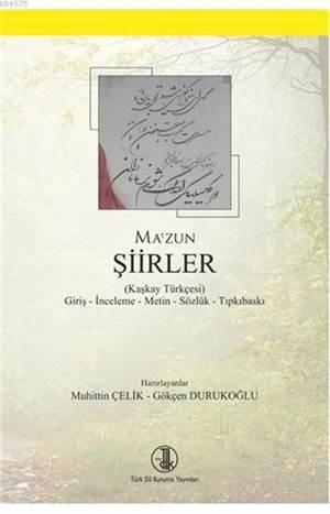Şiirler; (Kaşkay Türkçesi) Giriş-İnceleme-Metin-Sözlük-Tıpkıbasım