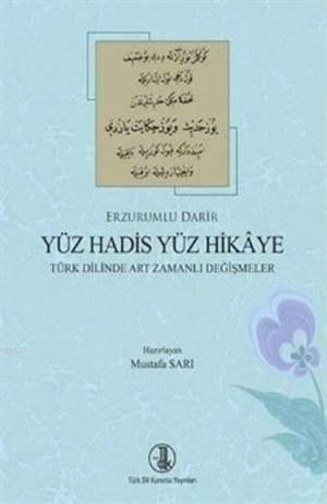 Erzurumlu Darir Yüz Hadis Yüz Hikaye; Türk Dilinde Art Zamanlı Değişmeler