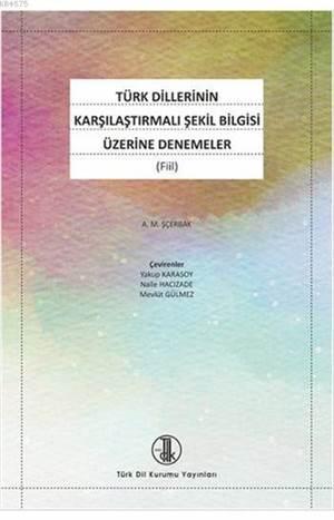 Türk Dillerinin Karşılaştırmalı Şekil Bilgisi Üzerine Denemeler; (Fiil)