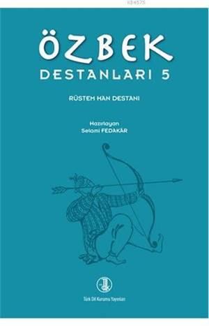 Özbek Destanları 5; Rüstem Han Destanı