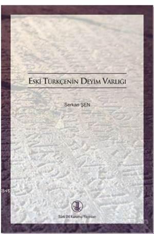Eski Türkçenin Deyim Varlığı