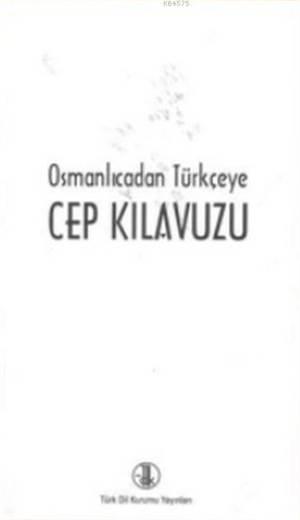 Osmanlıcadan Türkçeye Cep Kılavuzu