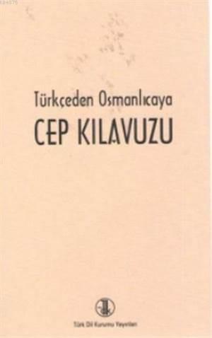 Türkçeden Osmanlıcaya Cep Kılavuzu