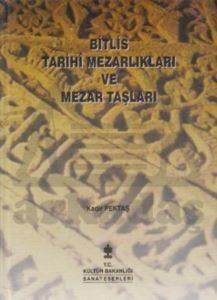 Bitlis Tarihi Mezarlıkları ve Mezar Taşları