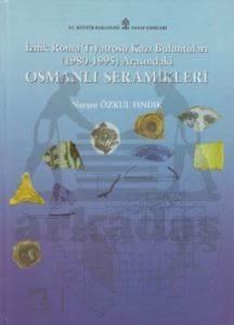 İznik Roma Tiyatrosu Kazı Buluntuları (1980-1995) Arasındaki Osmanlı Seramikleri