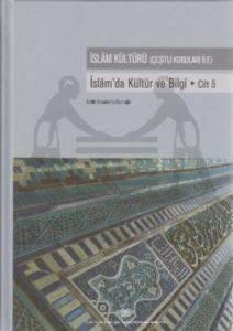 İslam Kültürü (Çeşitli Konuları ile) İslam'da Kültür ve Bilgi Cilt: 5