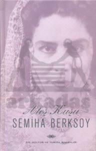Ateş Kuşu - Semiha Berksoy