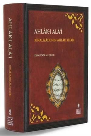 Ahlâk-I Alâ'î; Kınalızâde'nin Ahlâk Kitabı