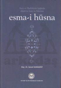 Ayet ve Hadislerin Işığında Allah'ın İsim ve Sıfatları Esma-i Hüsna
