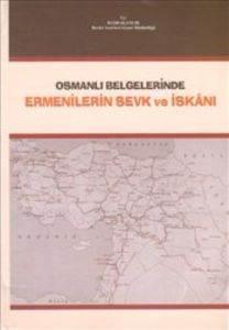 Osmanlı Belgelerinde Ermenilerin Sevk ve İsyanı