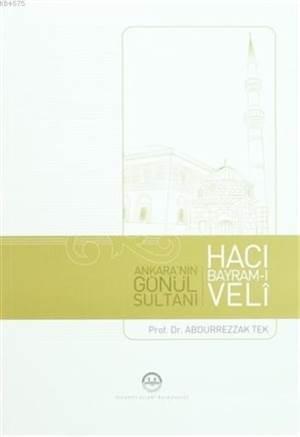 Hacı Bayram-I Veli Ankara´Nın Gönül Sultanı