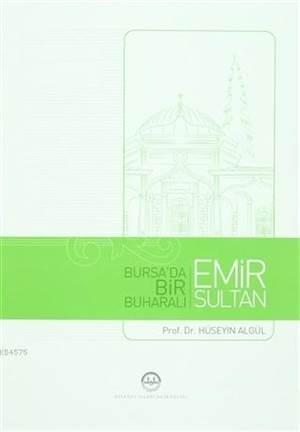 Emir Sultan Bursa´Da Bir Buharalı