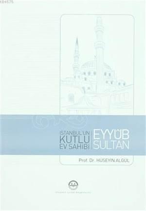 Eyyub Sultan İstanbul´Un Kutlu Ev Sahibi