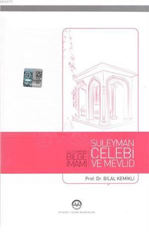 Süleyman Çelebi Ve Mevlid Ulucami´Nin Bilge İmamı
