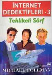 İnternet Dedektifleri 3 Tehlıkelı
