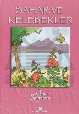 Bahar ve Kelebekler 8(Ömer Seyfettin)