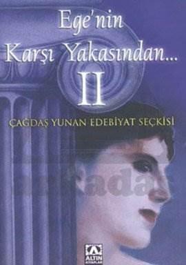 Ege'nin Karşı Yakasından II (Çağdaş Yunan Edebiyat Seçkisi)