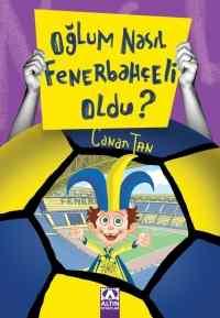 Oğlum Nasıl Fenerbahçeli Oldu