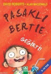 Pasaklı Bertie-Geğirti!