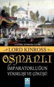 Osmanlı İmparatorluğunun Yükselişi ve Çöküşü