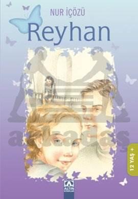 Reyhan (12 yaş+)